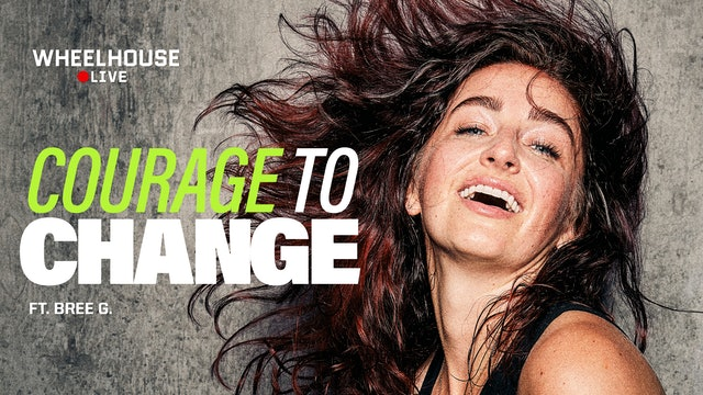 COURAGE TO CHANGE ft. BREE G.
