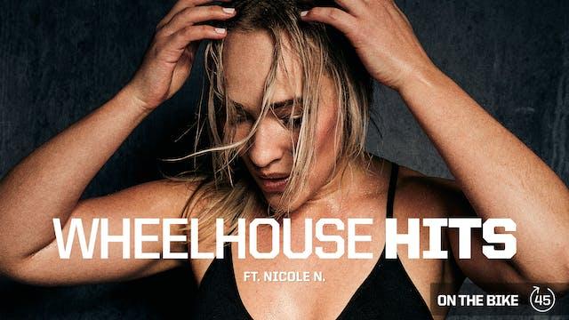 WHEELHOUSE HITS ft. NICOLE N.
