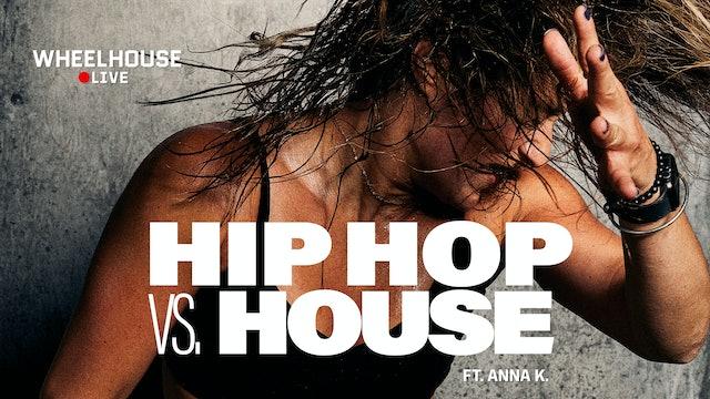 HIP HOP VS. HOUSE ft. ANNA K.