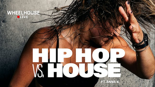 HIP HOP VS. HOUSE ft. ANNA K.