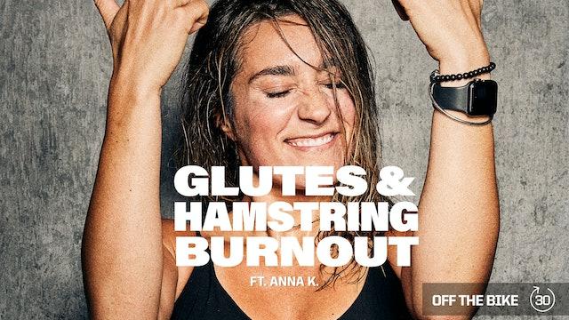 GLUTES & HAMSTRING BURNOUT ft. ANNA K.