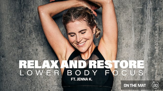 RELAX AND RESTORE (LOWER BODY FOCUS) ...