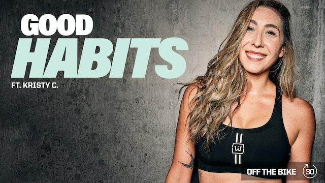 GOOD HABITS ft. KRISTY C.