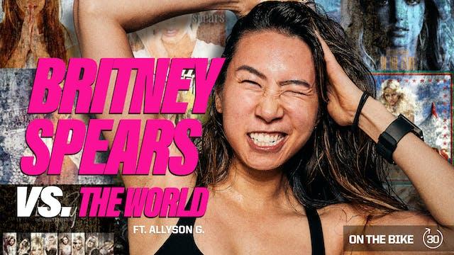 Britney Spears vs. THE WORLD ft. ALLY...