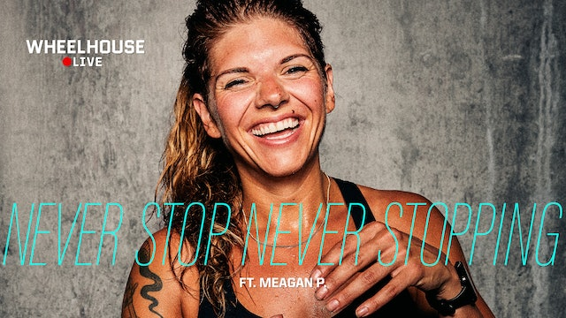NEVER STOP NEVER STOPPING FT. MEAGAN P.