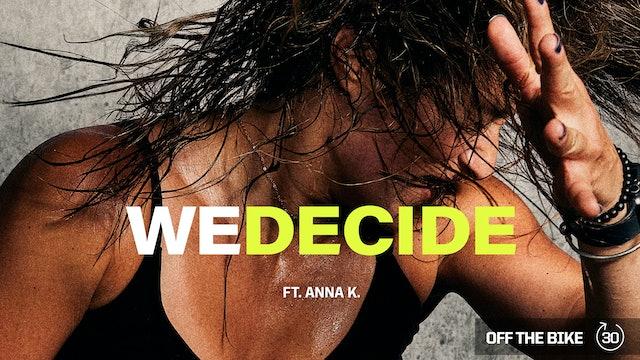 WE DECIDE ft. ANNA K.