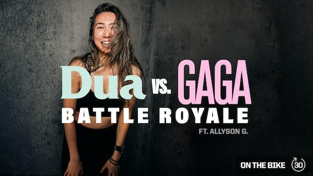 DUA VS. GAGA BATTLE ROYALE ft. ALLYSON G.