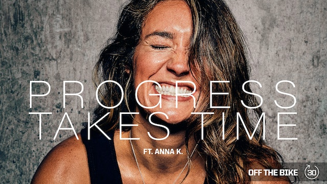 PROGRESS TAKES TIME ft. ANNA K.