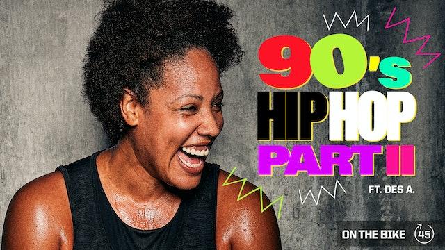 90's HIP HOP PART II ft. DESIREE A.