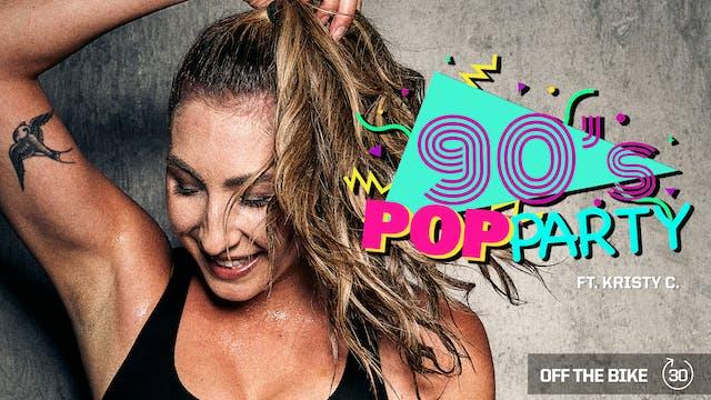 90's POP PARTY ft. KRISTY C.