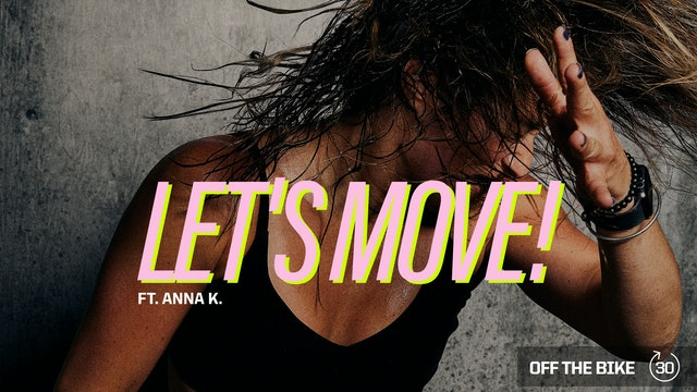 LET'S MOVE ft. ANNA K.