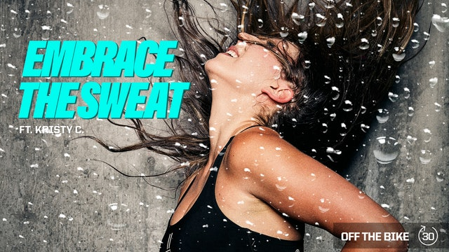 EMBRACE THE SWEAT ft. KRISTY C.