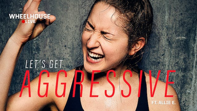 LET'S GET AGGRESSIVE ft. ALLIE E.