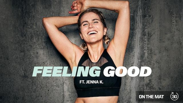 FEELING GOOD ft. JENNA K.