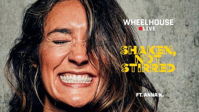 SHAKEN, NOT STIRRED  ft. ANNA K.