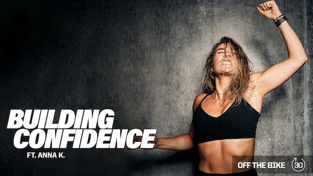 BUILDING CONFIDENCE ft. ANNA K.