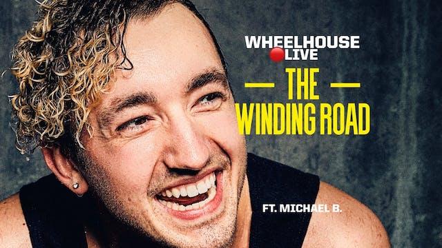 THE WINDING ROAD ft. MICHAEL B.