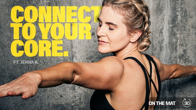 CONNECT TO YOUR CORE ft. JENNA K.