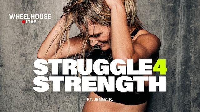 STRUGGLE 4 STRENGTH FT. JENNA K.
