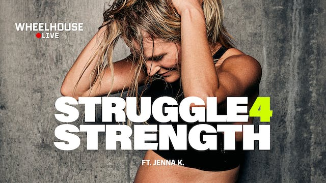STRUGGLE 4 STRENGTH FT. JENNA K.