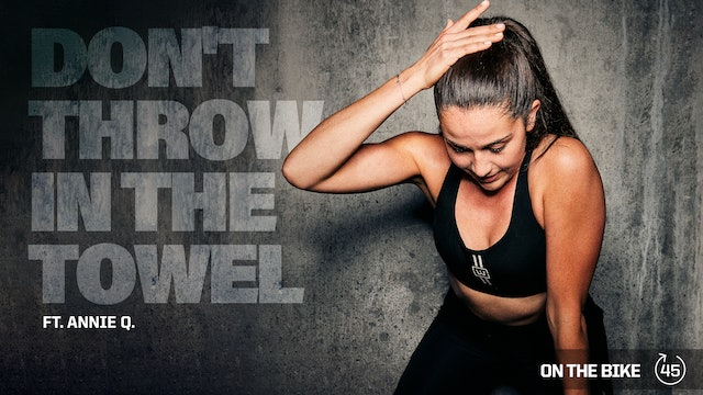 DON'T THROW IN THE TOWEL ft. ANNIE Q.