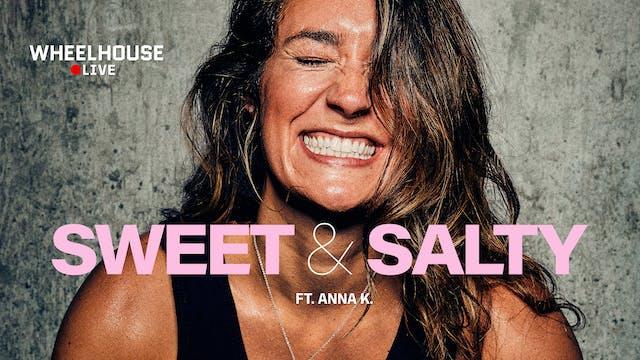 SWEET & SALTY ft. ANNA K.
