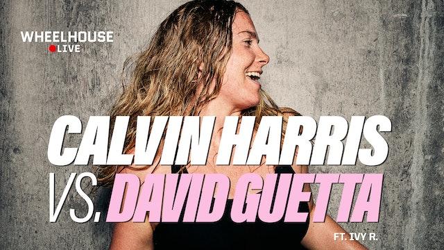 CALVIN HARRIS VS. DAVID GUETTA ft. IVY R.