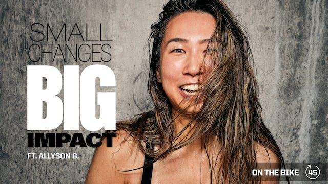 SMALL CHANGES BIG IMPACT ft. ALLYSON G.