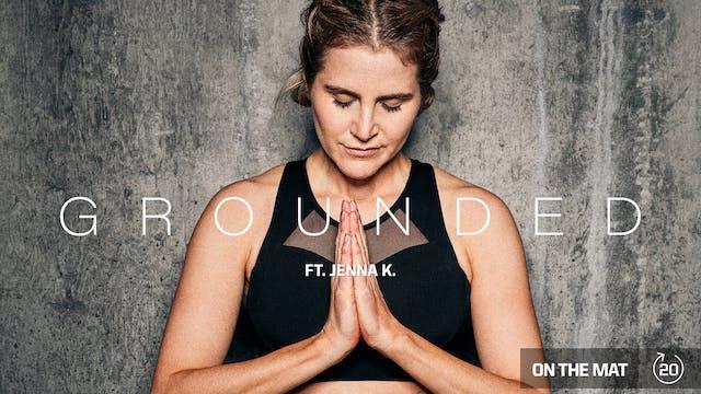 GROUNDED ft. JENNA K.
