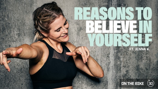 REASONS TO BELIEVE IN YOURSELF ft. JENNA K.