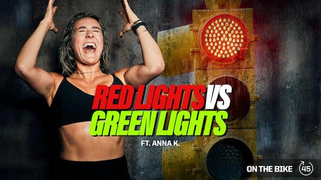 RED LIGHTS VS GREEN LIGHTS ft. ANNA K.