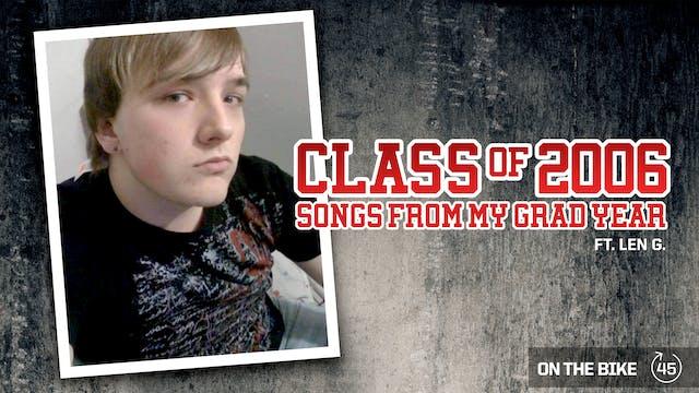 CLASS OF 2006 ft. LEN G.