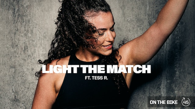 LIGHT THE MATCH ft. TESS R.
