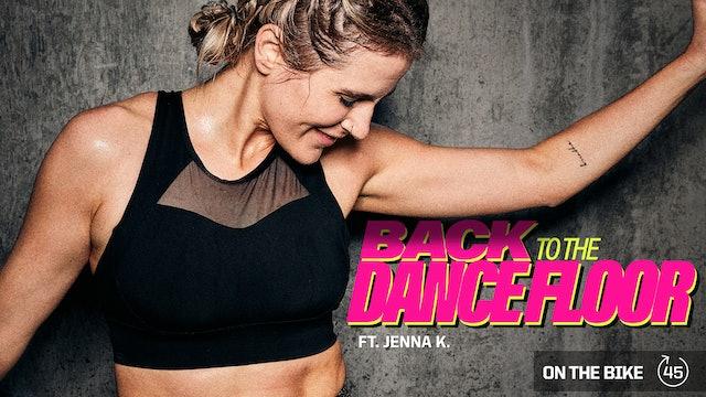 BACK TO THE DANCE FLOOR ft. JENNA K.