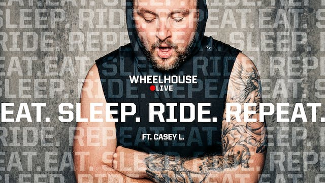 EAT. SLEEP. RIDE. REPEAT. ft. CASEY L.
