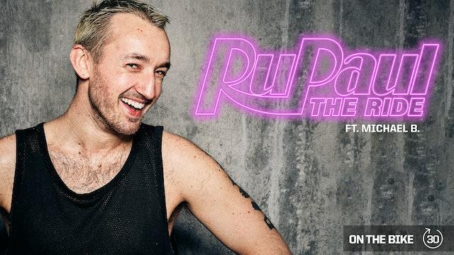 RU PAUL THE RIDE ft. MICHAEL B.