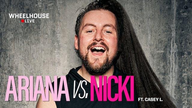 ARIANA VS NICKI ft. CASEY L