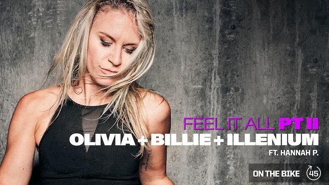 FEEL IT ALL PT II - OLIVIA & BILLIE & ILLENIUM ft. HANNAH P.