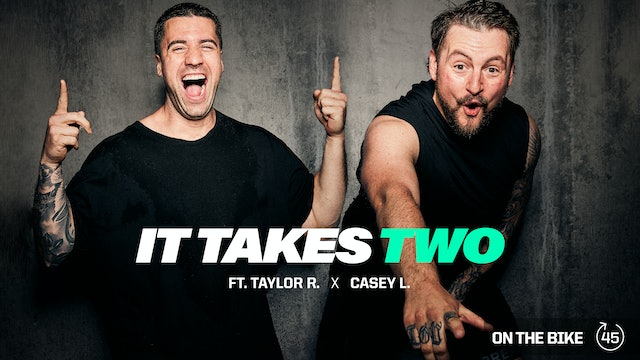 IT TAKES TWO ft. CASEY L. & TAYLOR R.