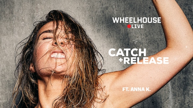 CATCH + RELEASE ft. ANNA K.
