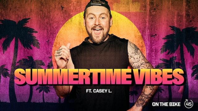 SUMMERTIME VIBES ft. CASEY L.