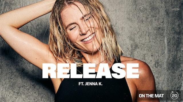 RELEASE ft. JENNA K.