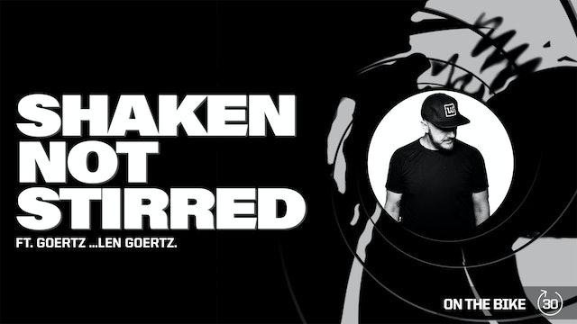 SHAKEN NOT STIRRED ft. LEN G.