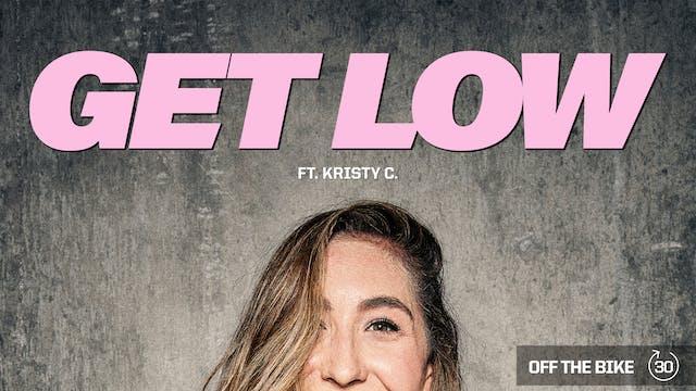 GET LOW ft. KRISTY C.