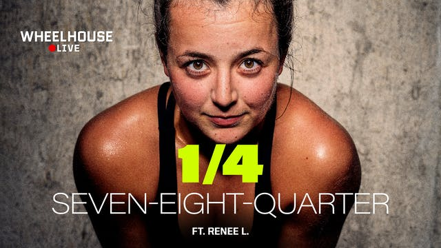SEVEN EIGHT QUARTER ft. RENEE L.