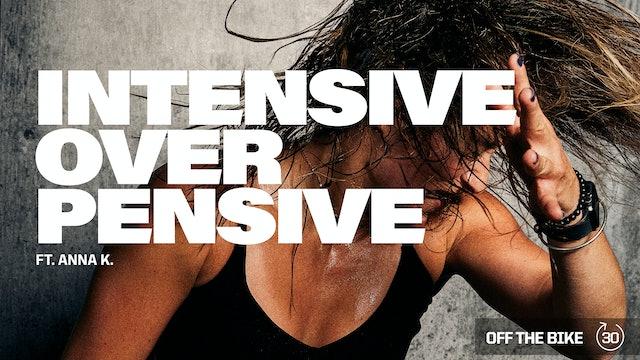 INTENSIVE OVER PENSIVE ft. ANNA K.