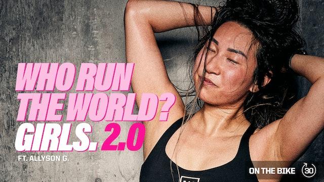 WHO RUN THE WORLD? GIRLS 2.0 ft. ALLYSON G.