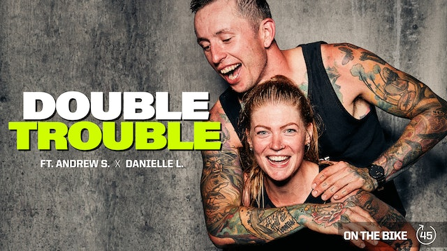 DOUBLE TROUBLE ft. ANDREW S. x DANIELLE L.