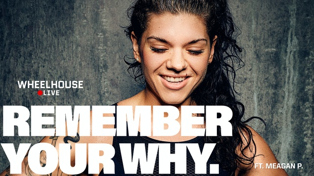REMEMBER YOUR WHY ft. MEAGAN P.