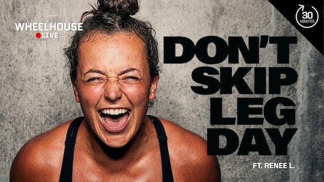 DON'T SKIP LEG DAY ft. RENEE L.